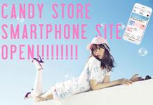 【CANDY STORE】スマートフォンサイトOPEN!