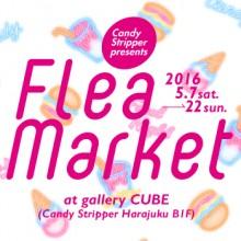 Candy Stripper presents FLEA MARKET開催!