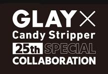 GLAY×Candy StripperコラボTシャツのリリースが決定!