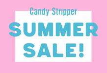 Candy Stripper SUMMER SALE開催!!